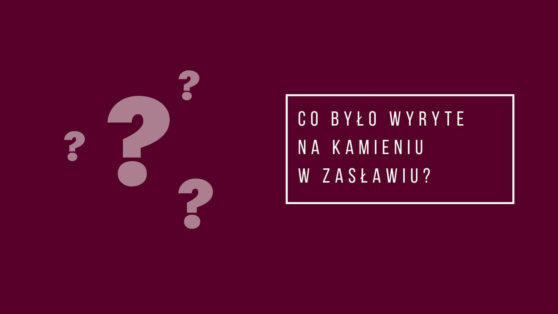 Co Było Wyryte Na Kamieniu W Ruinach Zamku W Zasławiu Klppl
