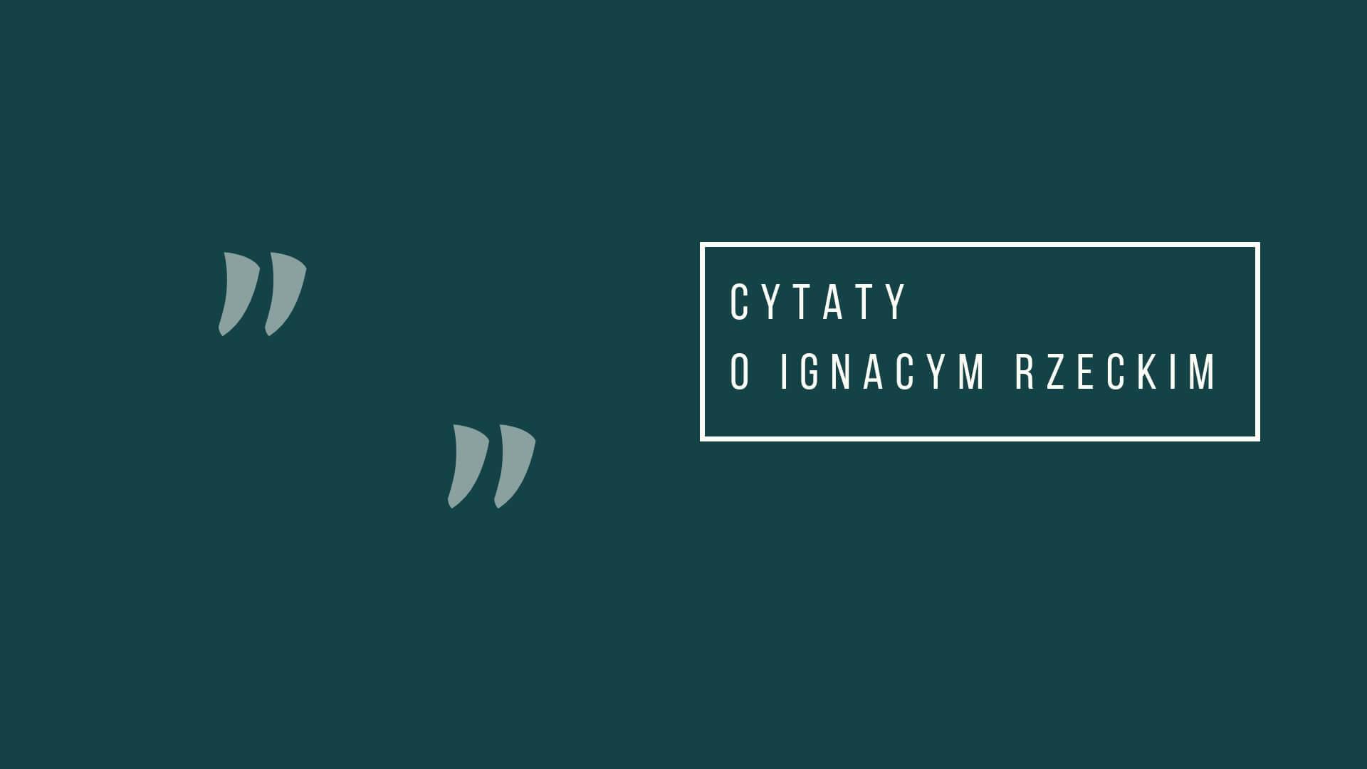 Cytaty o Rzeckim
