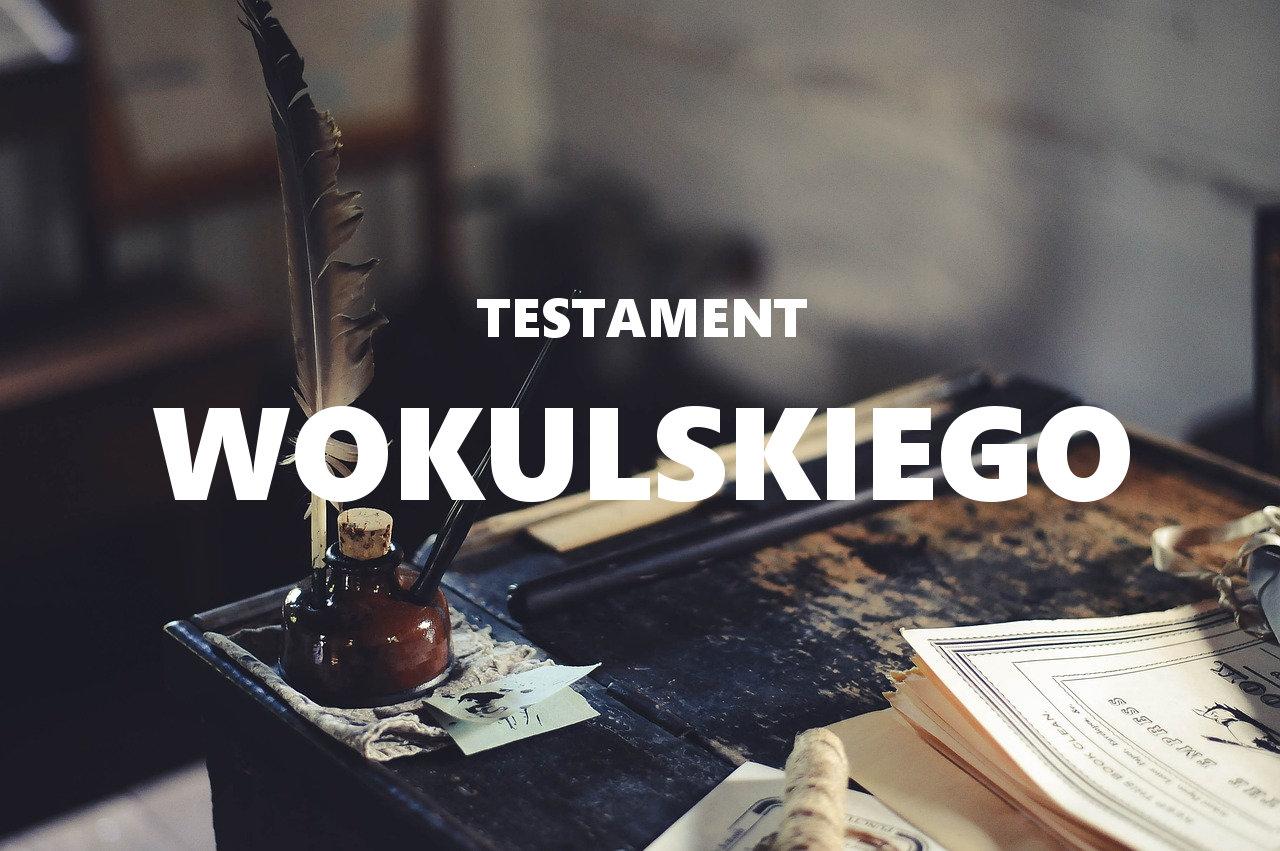 Co zawierał testament Wokulskiego?