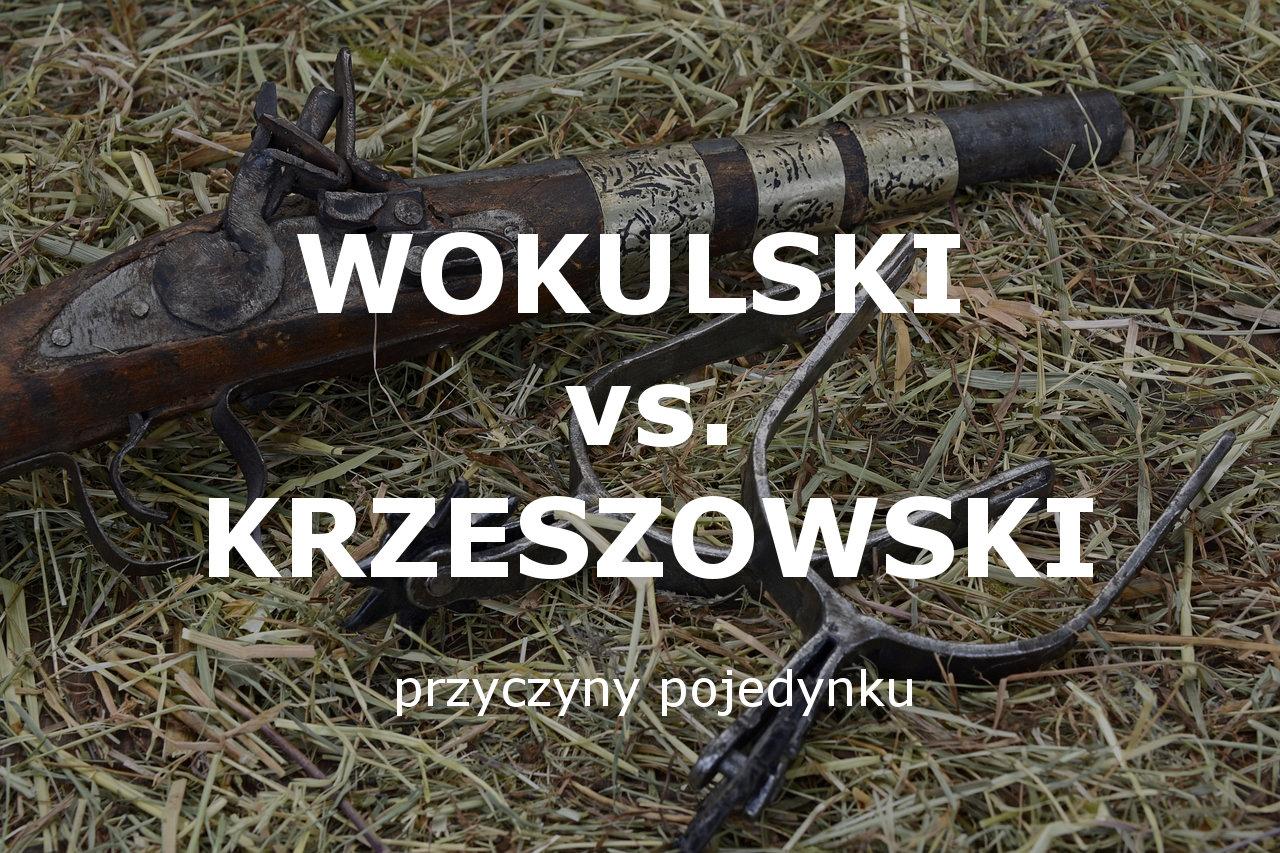 Jakie były przyczyny pojedynku Wokulskiego i Krzeszowskiego?