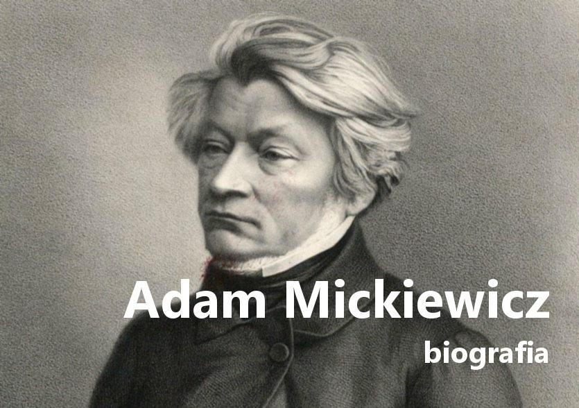 Biografia Adama Mickiewicza