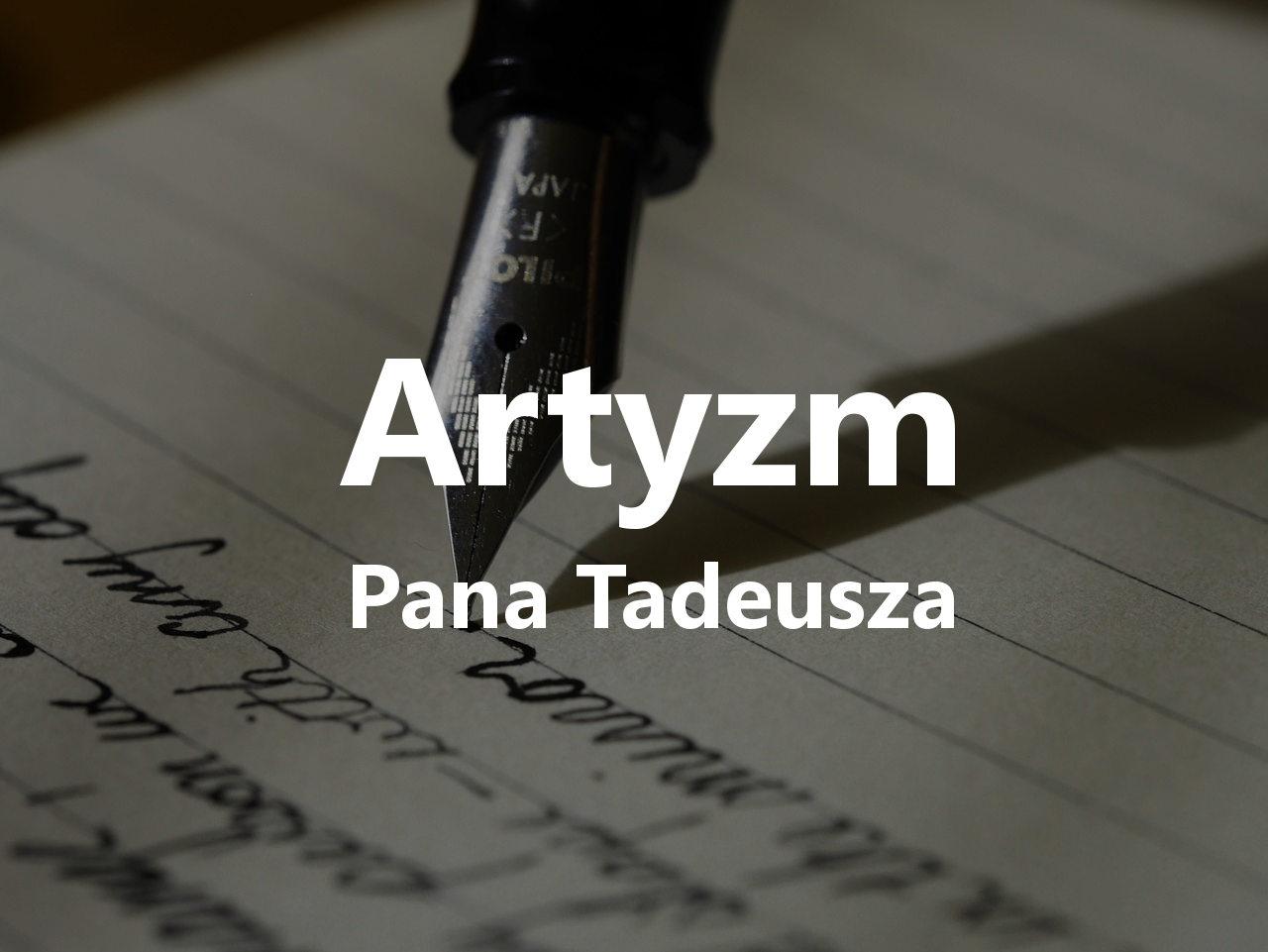 Artyzm Pana Tadeusza