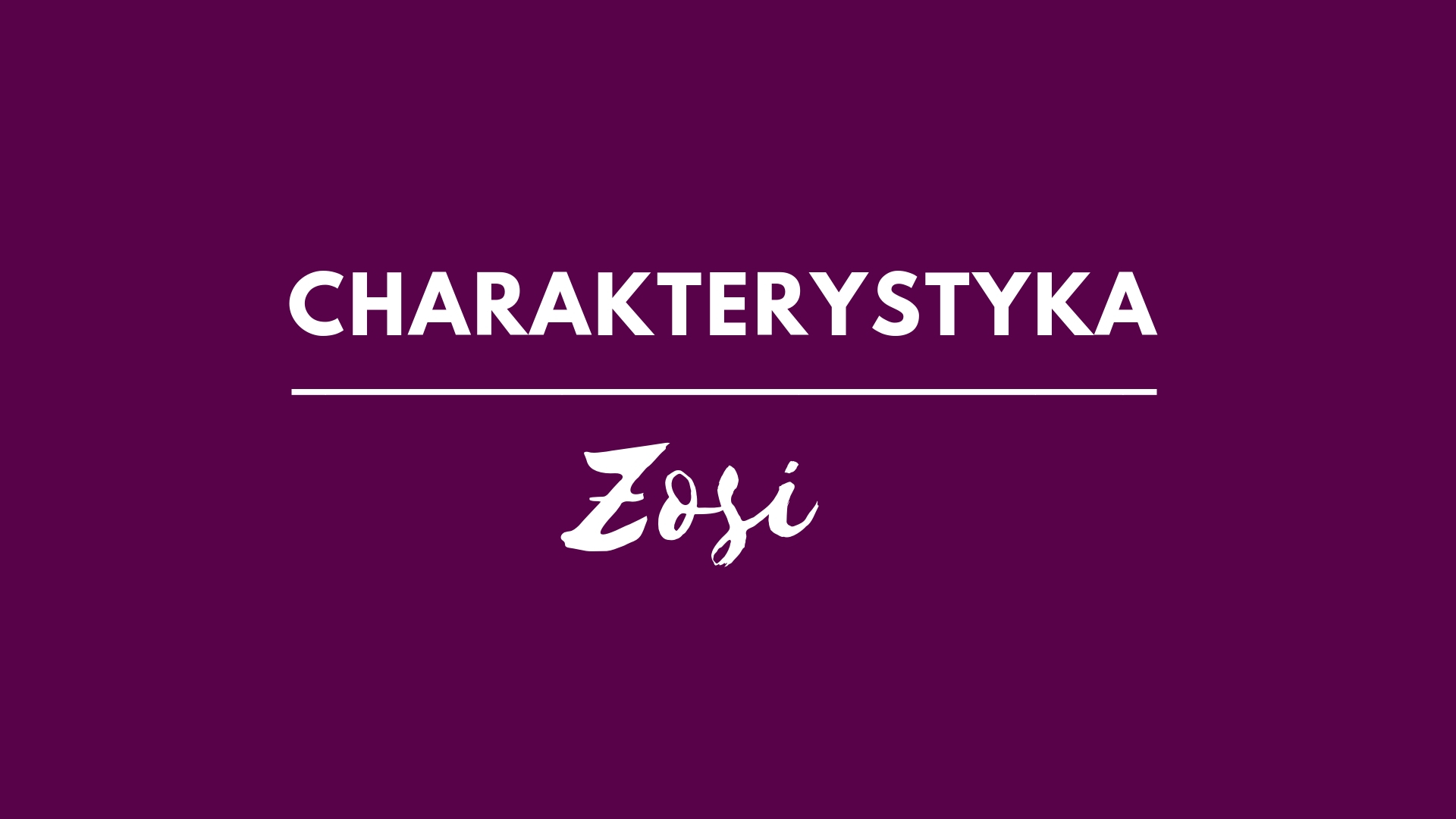 Charakterystyka Zosi
