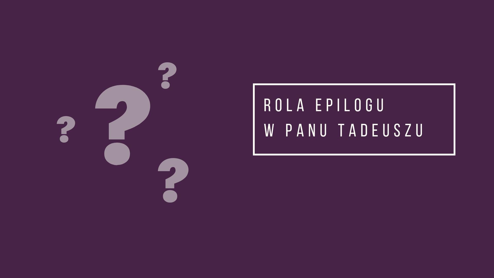 """Rola Epilogu w """"Panu Tadeuszu"""""""