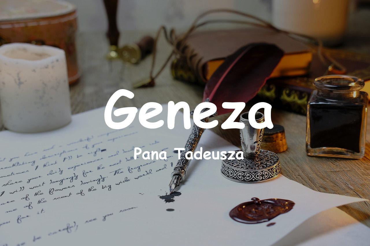 """Geneza """"Pana Tadeusza"""""""