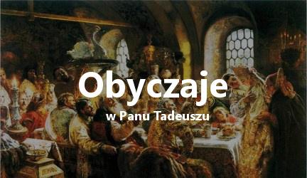 Obyczaje w epopei Pan Tadeusz