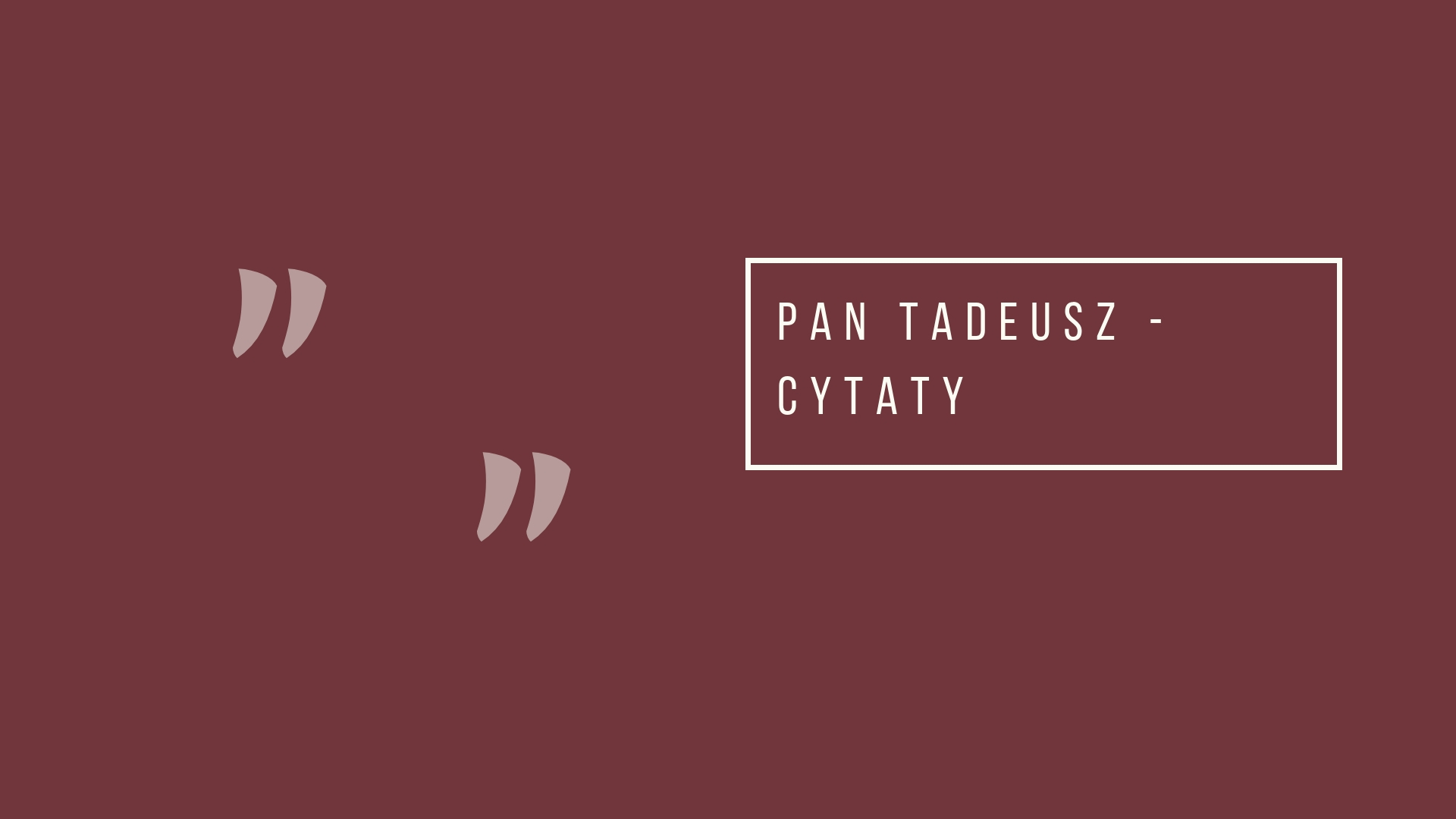 Pan Tadeusz - cytaty