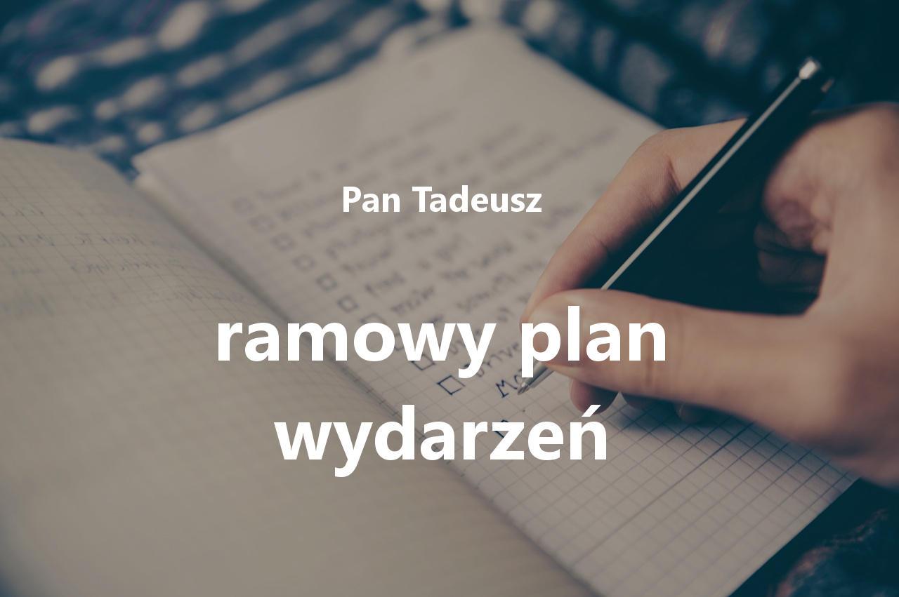 Pan Tadeusz - ramowy plan wydarzeń