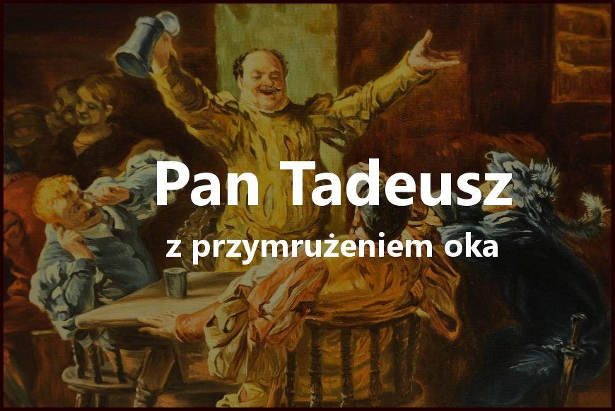Pan Tadeusz z przymrużeniem oka