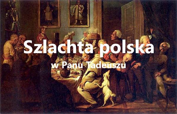 Szlachta w Panu Tadeuszu