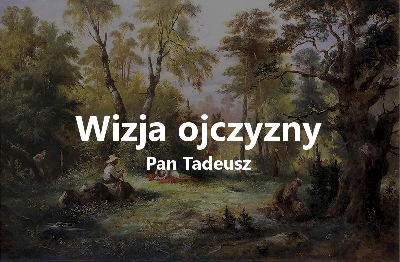 """""""Pan Tadeusz"""" jako wizja kraju lat dziecinnych"""