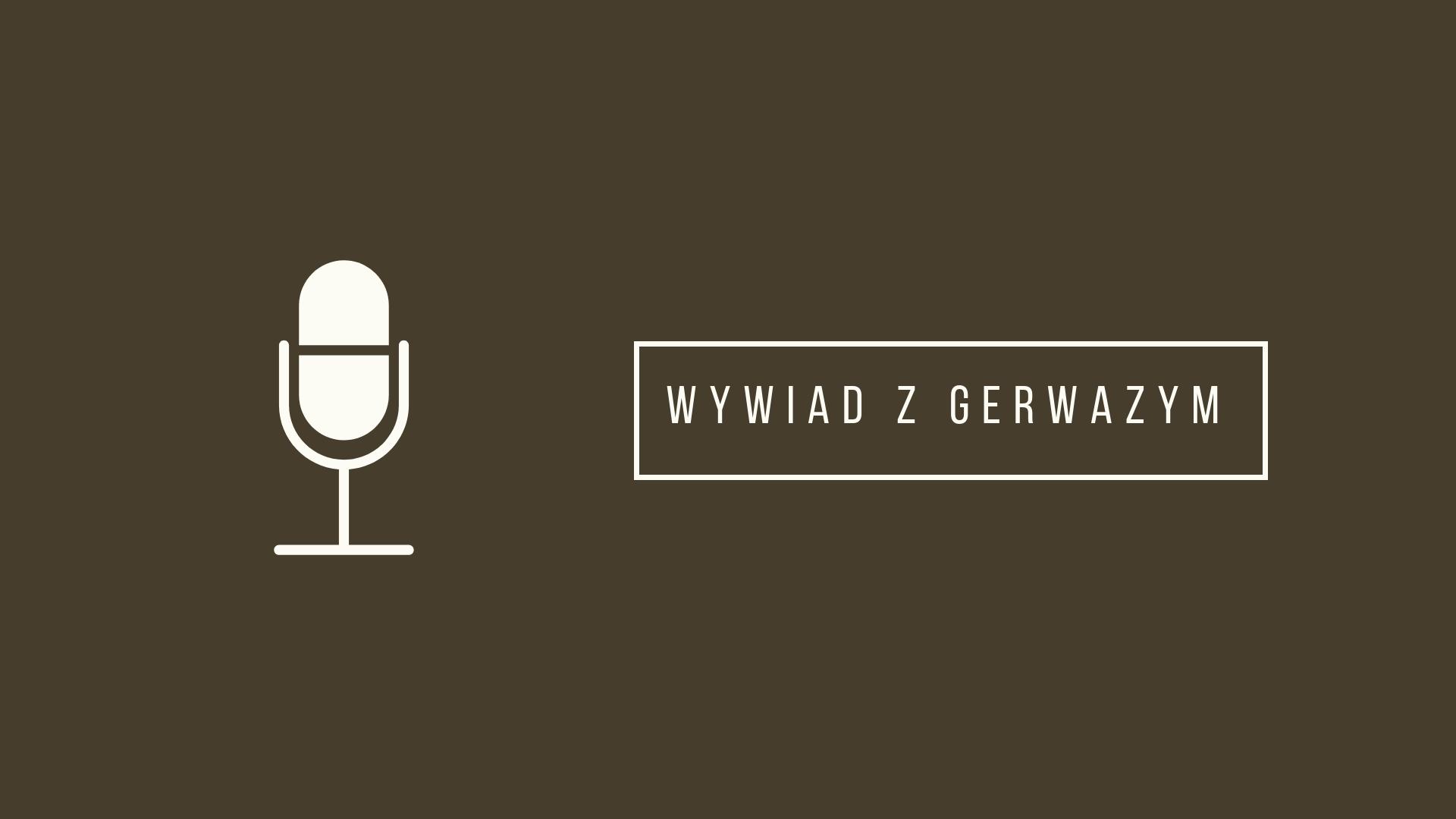 Rozmowa z Gerwazym - wywiad z bohaterem epopei Adama Mickiewicza.